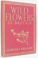 Wild Flowers in Britain by Geoffrey Grigson