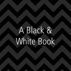 A Black and White Book