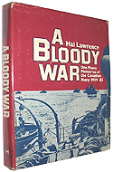 A Bloody War: 1939-1945 by Hal Lawrence