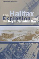 The Halifax Explosion and the Royal Canadian Navy by John Griffith Armstrong