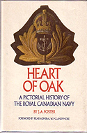 Heart of Oak: A Pictorial History of the Royal Canadian Navy by J.A. Foster