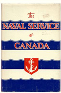 The Naval Service of Canada: Its Official History. Volume 1. Origins and Early Years by Gilbert Norman Tucker