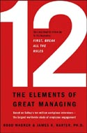 12: The Elements of Great Managing by James K. Harter and Rodd Wagner