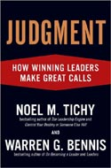 Judgment: How Winning Leaders Make Great Calls by Noel M. Tichy and Warren G. Bennis