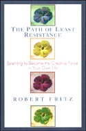 The Path of Least Resistance by Robert Fritz