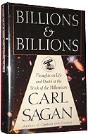 Billions and Billions: Thoughts on Life and Death at the Brink of the Millennium coauthored with Ann Druyan (1997)