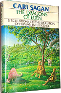 Dragons of Eden: Speculations on the Evolution of Human Intelligence (1978)