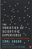 The Varieties of Scientific Experience: A Personal View of the Search for God edited by Ann Druyan (2006)