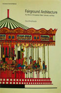 Fairground Architecture. The World of Amusement Parks, Carnivals, and Fairs by David Braithwaite