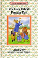 Little Grey Rabbit's Pancake Day by Alison Uttley