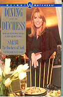 Dining with the Duchess: Making Everyday Meals a Special Occasion by Sarah Ferguson