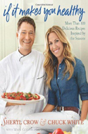 If It Makes You Healthy: More Than 100 Delicious Recipes Inspired by the Seasons by Sheryl Crow