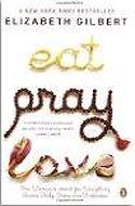Eat, Pray Love by Elizabeth Gilbert