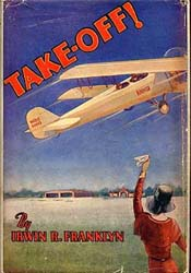Take-Off! by Irwin Franklyn - published in 1930. This copy: $650