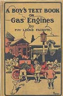 A Boy's Text Book on Gas Engines by Fay Leone Faurote