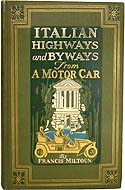 Italian Highways and Byways from a Motor Car by Francis Miltoun