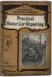 Practical Motor Car Repairing : a Handbook for Motor Car Owners and Drivers by Eric W. Walford