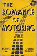 The Romance of Motoring by H. Hessell Tiltman and T.C. Bridges