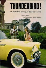 Thunderbird! An Illustrated History of the Ford T-Bird by Ray Miller