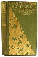 Every-Day Butterflies, A Group of Biographies by Samuel Hubbard Scudder