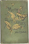 Moths and Butterflies by Julia P. Ballard