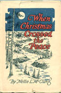 When Christmas Crossed The Peace by Nellie McClung