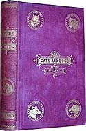Cats and Dogs; or, Notes and Anecdotes of Two Great Families of the Animal Kingdom by Mrs. Lydia Falconer F. Miller