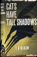 Cats Have Tall Shadows by D.B. Olsen