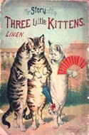 The Story of the Three Little Kittens by Author Unknown