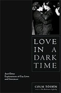 Love in a Dark Time: And Other Explorations of Gay Lives and Literature by Colm Toibin