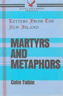 Martyrs and Metaphors by Colm Toibin