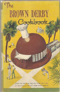 The Brown Derby Cookbook by the staff of the Brown Derby Restaurants