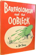 Bartholomew and the Oobleck Inscribed by Dr. Seuss