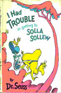 I Had Trouble in Getting to Solla Sollew First Edition, First Printing by Dr. Seuss