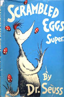 Scrambled Eggs Super! First Edition, First Printing by Dr. Seuss
