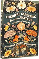 Chemical Gardening For The Amateur: Gardening Without Soil Made Easy by Charles H. Connors and Victor A. Tiedjens