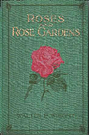 Roses and Rose Gardens by Walter P. Wright