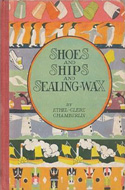 Shoes and Ships and Sealing Wax by Ethel Clere Chamberlin