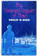 The Game-Players of Titans by Philip K. Dick