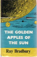 The Golden Apples of the Sun, including Sun and Shadow by Ray Bradbury