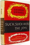 orwell and such, such were the joys essay The entirety of such, such were the joys is so well written it has been split into many short essays throughout to make a collection of sorts, all of which have the central theme of childhood memories and recollections.