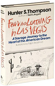 Fear and Loathing in Las Vegas: A Savage Journey to the Heart of the American Dream - Hunter S. Thompson