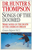 US paperback Gonzo Papers, Vol. 3: Songs of the Doomed: More Notes on the Death of the American Dream - Hunter S. Thompson