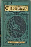 Child of the Cavern by Jules Verne