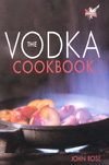 The Vodka Cookbook by John Rose