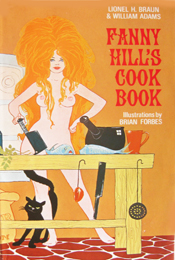 Fanny Hill's Cookbook by Lionel Braun and William Adams