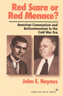 Red Scare or Red Menace?: American Communism and Anticommunism in the Cold War Era by John Earl Haynes