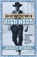 Showdown at High Noon: Witch-Hunts, Critics, and the End of the Western by Jeremy Byman