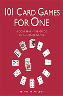 101 Card Games for One: A Comprehensive Guide to Solitaire Games by Brenda Ralph Lewis