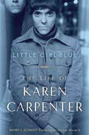 Little Girl Blue: The Life of Karen Carpenter by Randy L. Schmidt